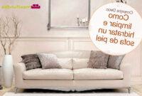 Como Limpiar Un sofa De Piel Blanco S5d8 Hogartextil Cà Mo Limpiar E Hidratar Un sofà De Piel